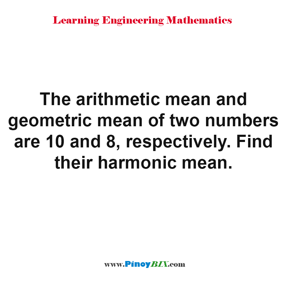 Find harmonic mean given arithmetic mean and geometric mean of two numbers