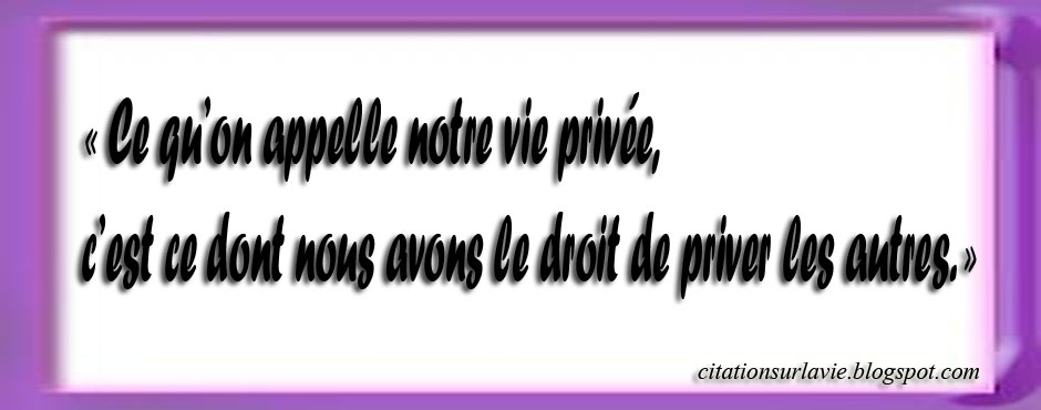 Citations sur la vie privée ~ Citation sur la vie