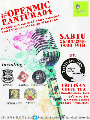 EVENT: Kendal 26 Maret 2016   Stand Up Indo Kendal   #OPENMICPANTURA04