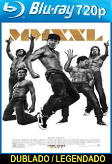 Magic Mike XXL – Dublado