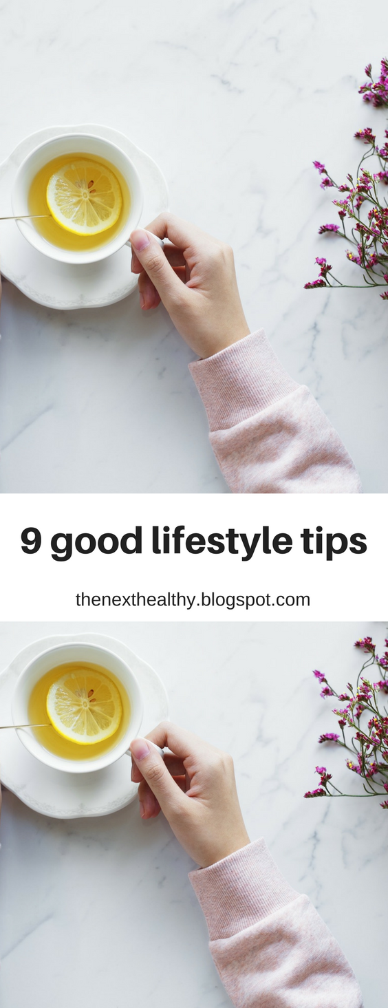 9 good lifestyle tips, healthy living