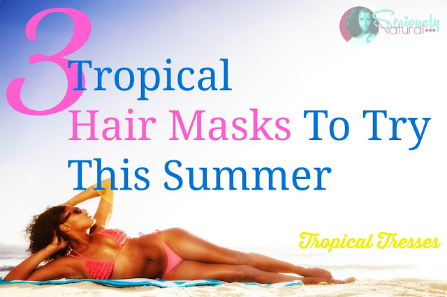 3 Tropical Hair Masks to Try This Summer