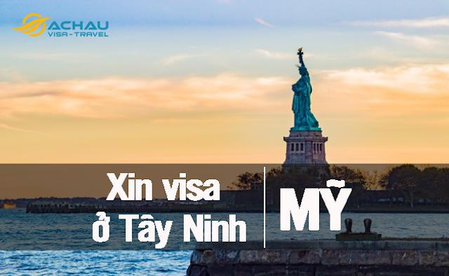 xin visa Mỹ ở Tây Ninh