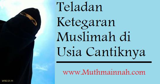 Teladan Ketegaran Muslimah di Usia Cantiknya