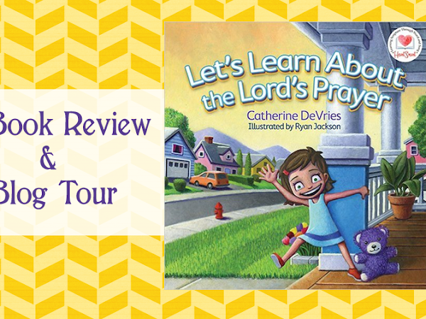 Let's Learn about the Lord's Prayer: A Book Review and Blog Tour