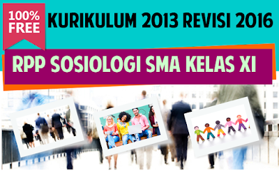 Download RPP Sosiologi SMA Kurikulum 2013 Kelas XI Revisi 2016