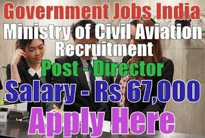 Ministry of Civil Aviation Recruitment 2017
