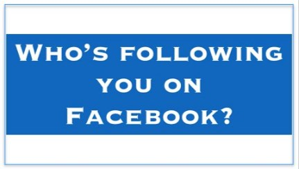 how can you tell who is following you on facebook