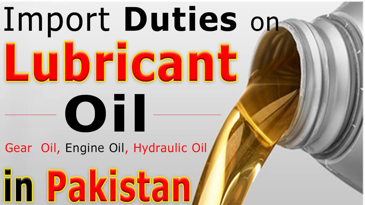 Import-Duty-on -Lubricant-Oil-in -Pakistan