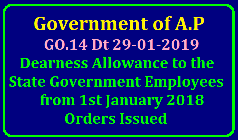 Dearness Allowance to the State Government Employees from 1st January 2018 Sanctioned -Orders Issued GO.14 Dt 29-01-2019/2019/01/AP-DA-Dearness-allowance-to-the-state-government-employees-sanctioned-download-ready-reckoner.html