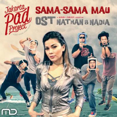 Download Lagu Jakarta Pad Project Sama Sama Mau mp3 - Ost Nathan dan Nadia