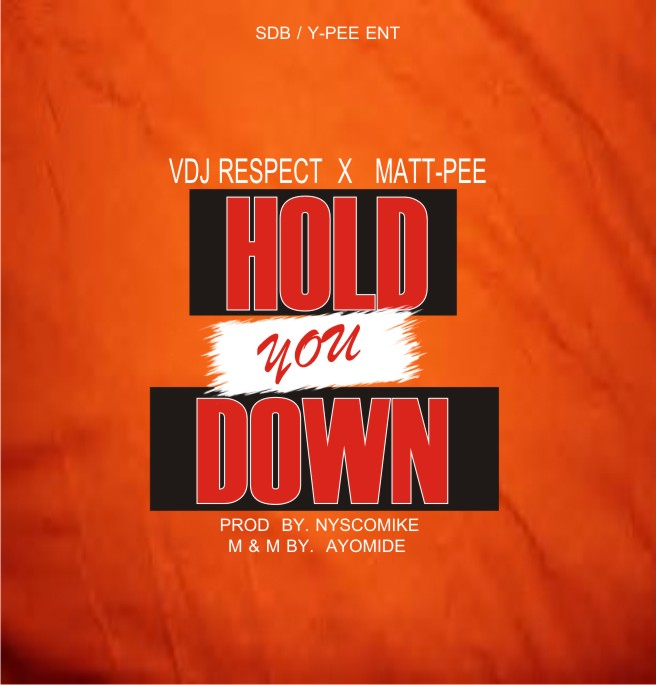 NEW MUSIC: MATT-PEE FT VDJ RESPECT HOLD YOU DOWN