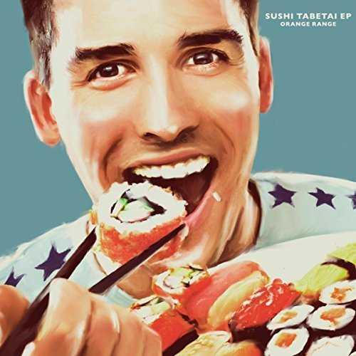 [Album] ORANGE RANGE – SUSHI食べたい (2015.07.18/MP3/RAR)