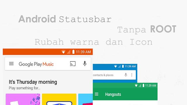 Cara Mengubah Tampilan Icon Dan Warna Statusbar Tiap Aplikasi Yang di Jalankan di Android