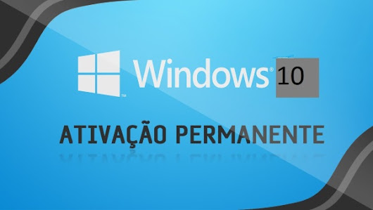 Baixar Ativador Permanente do Windows 10