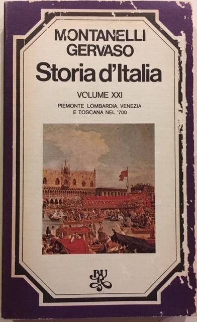Indro Montanelli, Roberto Gervaso - Storia d'Italia. Volume XXI. Piemonte, Lombardia, Venezia e Toscana nel '700. Anno 1976. Rizzoli - Editore, Milano