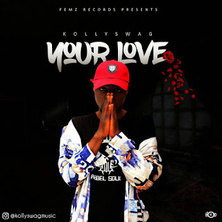 [Music] Kollyswag – Your Love (Prod By P.Pee)