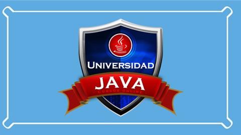 Universidad Java: Experto en Java desde Cero a Master, real!