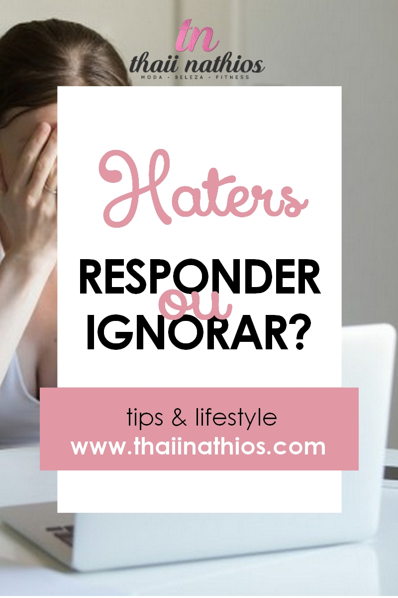 Haters | Responder ou Ignorar?