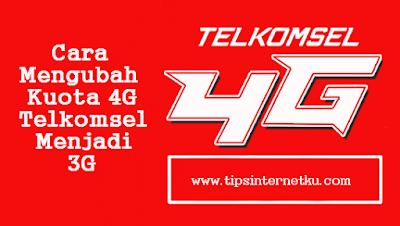 Cara Mengubah Kuota 4G Telkomsel Menjadi 3G Work Terbaru 2018