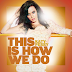 Lirik Lagu This Is How We Do - Katy Perry