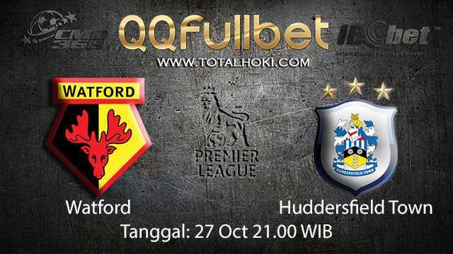 Prediksi Bola Jitu Watford vs Huddersfield Town 27 Oktober 2018 ( English Premier League )