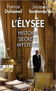 L'Elysée : Histoire, Secrets, MystèRes de Jacques Santamaria PDF