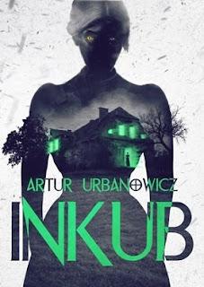 Inkub - Artur Urbanowicz