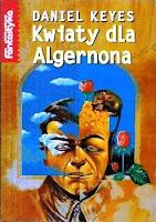 """""""Kwiaty dla Algernona"""" - Daniel Keyes"""