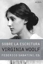 """""""Sobre la escritura de Virginia Woolf"""" - F. Sabatini, ed."""