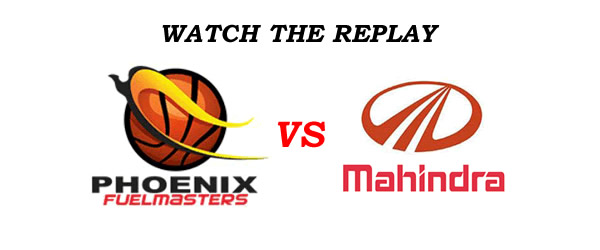 List of Replay Videos Phoenix vs Mahindra @ MOA Arena December 4, 2016