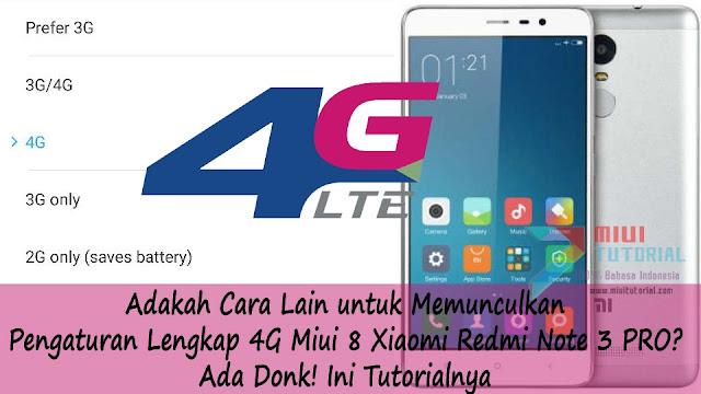Adakah Cara Lain Memunculkan Pengaturan Lengkap 4G Miui 8 Xiaomi Redmi Note 3 PRO? Ada Donk! Ini Tutorialnya