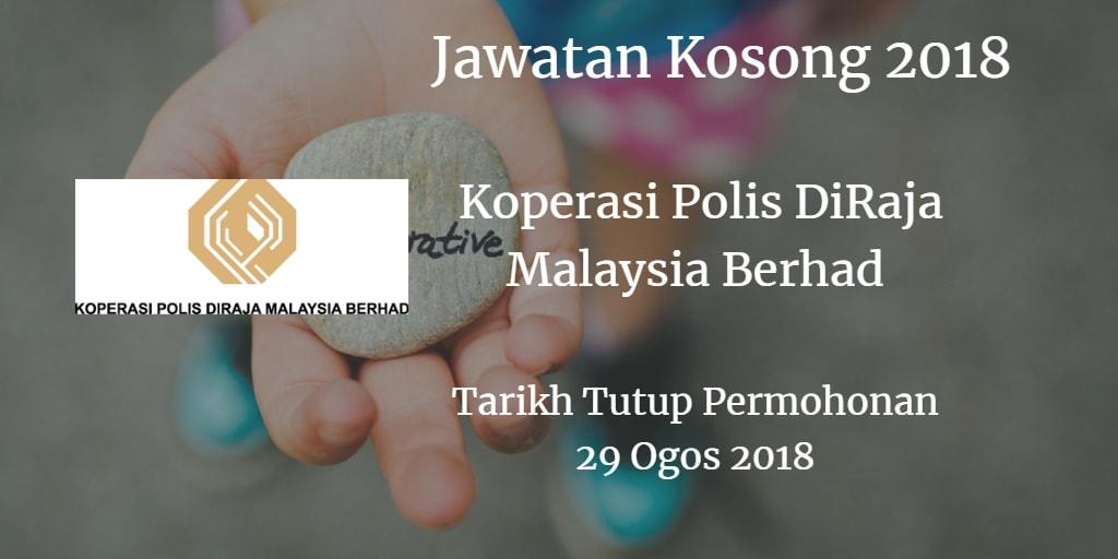 Jawatan Kosong Koperasi Polis DiRaja Malaysia Berhad 29 Ogos 2018