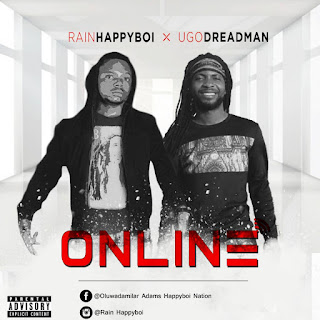 Happyboi ft. Ugo Dreadman – Online
