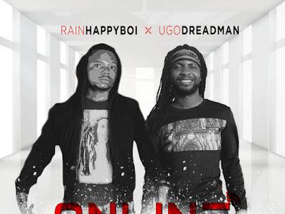 DOWNLOAD MP3: Happyboi ft. Ugo Dreadman – Online (Prod. by Shocker)
