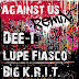 Dee-1 Ft. Lupe Fiasco & Big K.R.I.T. - Against Us (Remix)