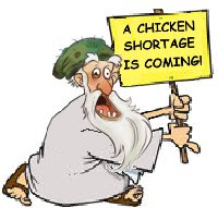 THERE IS A CHICKEN SHORTAGE