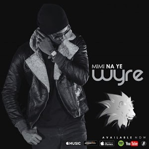 Download Mp3 | Wyre - Mimi Na Ye -