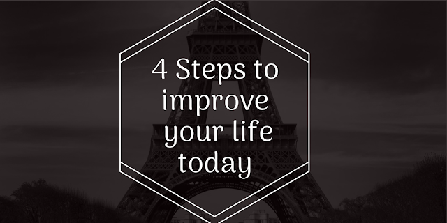 https://www.psychack.com/2018/07/4-steps-to-improve-your-life-today.html
