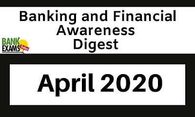 Banking and Financial Awareness Digest: April 2020
