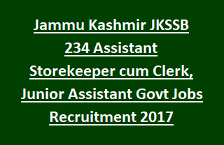 Jammu Kashmir JKSSB 234 Assistant Storekeeper cum Clerk, Junior Assistant Govt Jobs Online Recruitment Exam 2017