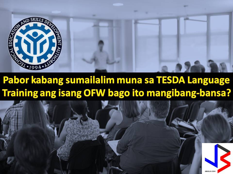 This is the reason why the Technical Education and Skills Development Authority (TESDA) intensified its coordination with foreign embassies in the country in a bid to upgrade the language proficiency and culture training of OFWs.  According to TESDA Director General Secretary Guiling A. Mamondiong, language-proficiency and culture training program is a big help to OFWs to communicate easily and learn about the culture of the country they choose to work.