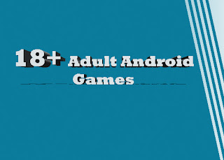 Adult Android Games for  all the users