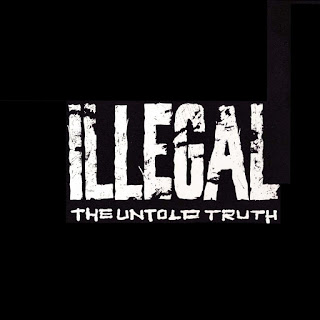 Illegal - The Untold Truth (1993)