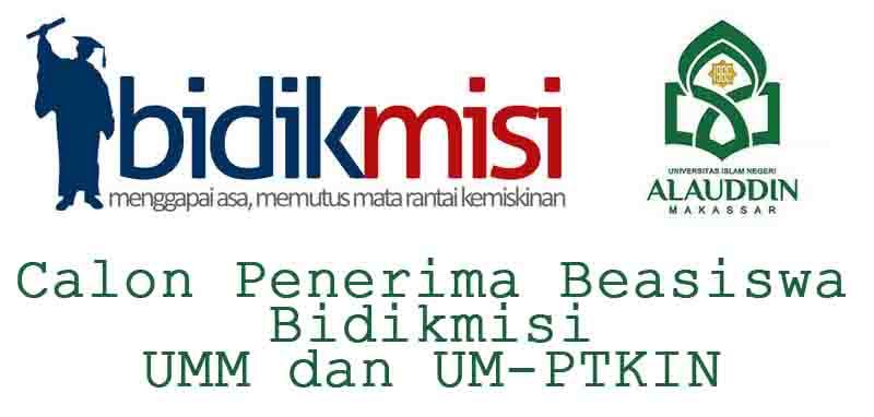 Daftar Nama-Nama Calon Penerima Beasiswa Bidikmisi Jalur UMM dan UM-PTKIN UIN Alauddin Makassar (UINAM) Tahun Anggaran 2017/2018