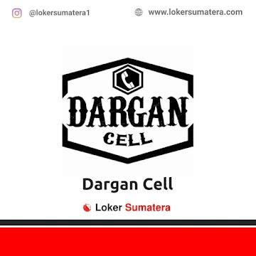 Lowongan Kerja Pekanbaru: Dargan Cell Mei 2021