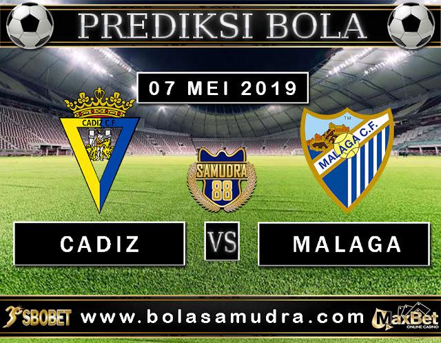 PREDIKSI SEPAK BOLA TERPERCAYA CADIZ VS MALAGA 07 MEI 2019