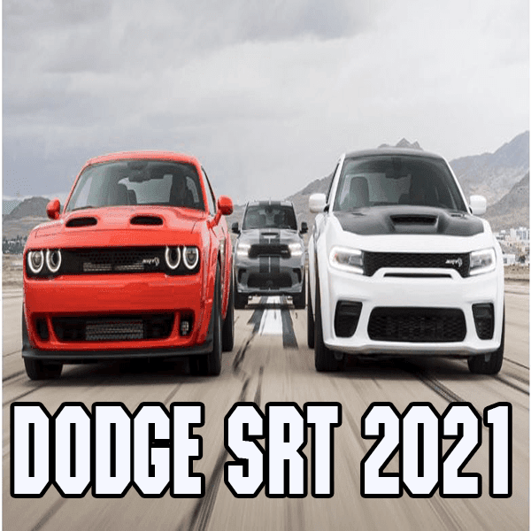 The updated Dodge SRT 2021 models will amaze you with their performance!