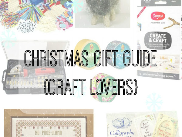 Christmas Gift Guide {Craft Lovers}