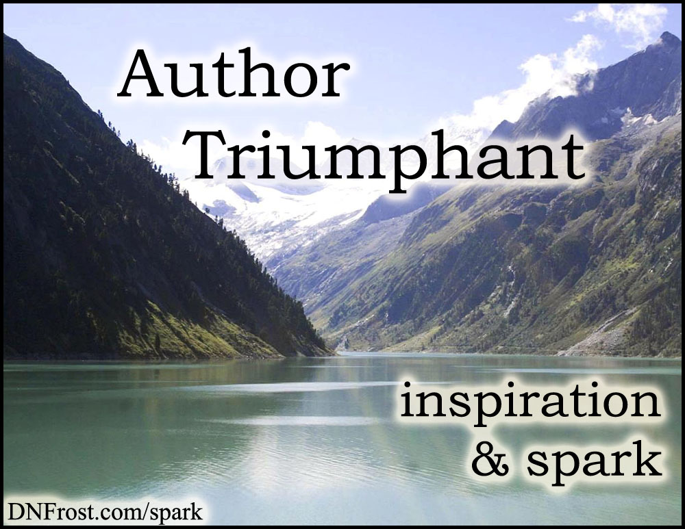 Author Triumphant: my winding road to publication http://www.dnfrost.com/2016/08/author-triumphant-inspiration-spark.html #TotKW Inspiration and spark by D.N.Frost @DNFrost13 Part 5 of a series.